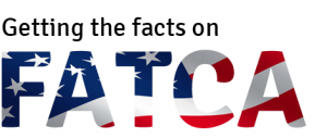 Getting the facts on FATCA.
